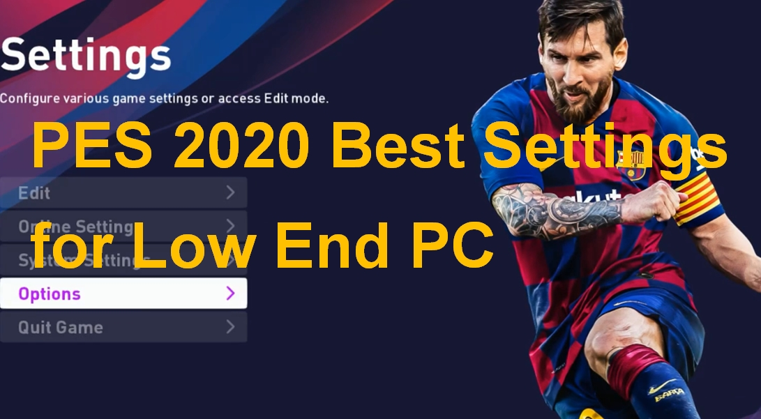 Best Settings PES 2020 for Low End PC | Lag Fix