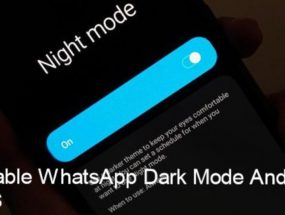 How to Enable Dark Mode on WhatsApp for Android and iOS